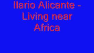 Ilario Alicante Living near Africa