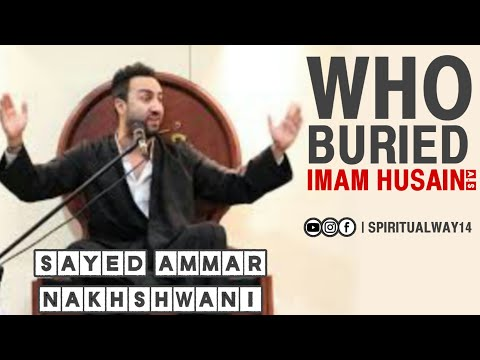 who Buried Imam Hussain(as) ? | Syed Ammar Nakshwani | Masjid e Ali