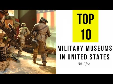 TOP 10. Best Military Museums in United States