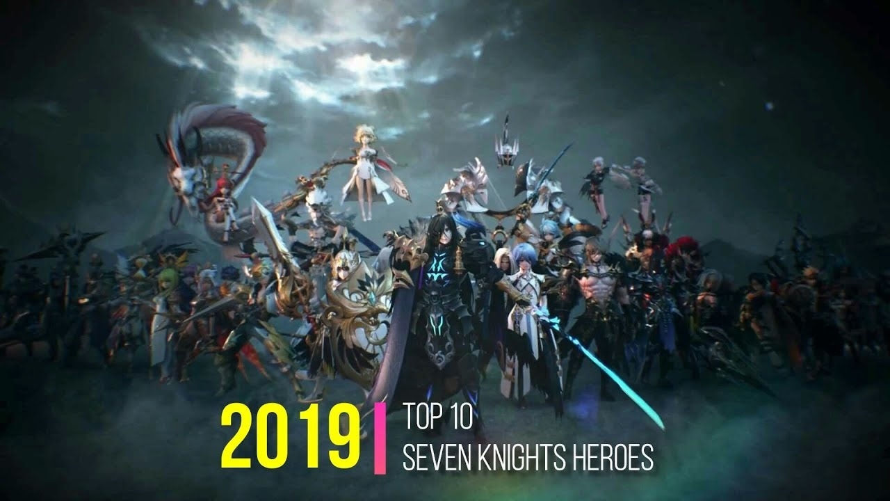 Top 10 Heroes of Seven Knights in 2019