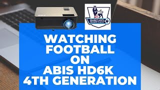 Watching Football on ABIS HD6K Fourth Generation SMART Android Projector