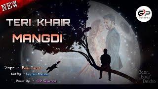 Teri Khair  Mangdi / New Status /  Baar Baar Dekho