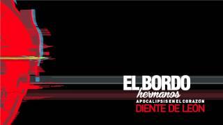 """El Bordo - Diente de León (AUDIO, """"Apocalípsis en el corazón"""")"""