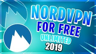 How to get NordVPN FOR FREE 2019 Updated ( PATCHED )