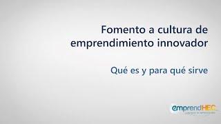 Fomento a Cultura de Emprendimiento Innovador - Cultura Emprendedora Innovación