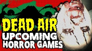Top Upcoming Horror Games: Dead Air Ep. 30