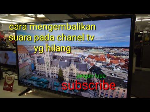 Cara Menampilkan Suara Chanel Tv Yang Hilang Atau Tanpa Suara