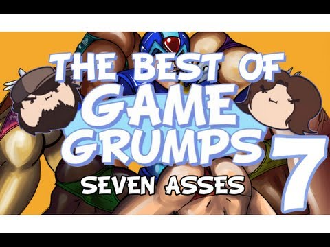 The Best of Game Grumps (Part SEVEN ASSES)