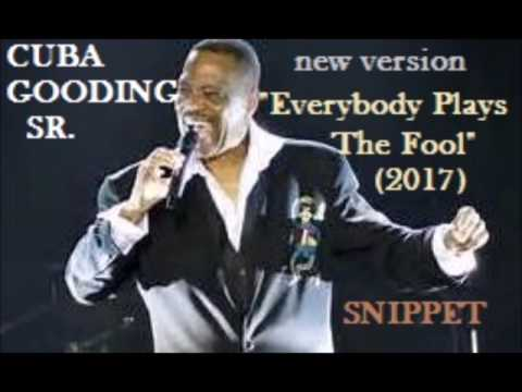 CUBA GOODING SR  Everybody Plays The Fool new 2017 version snippet