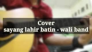 Sayang lahir batin - WALI BAND COVER || By : Amzah Q || lagu romantis bikin baper 😍