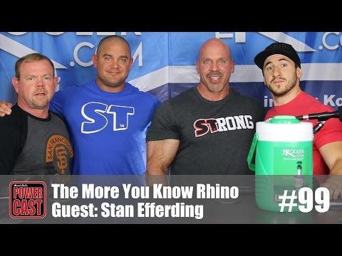 The More You Know Rhino - Stan Efferding | PowerCast #99 | SuperTraining.TV