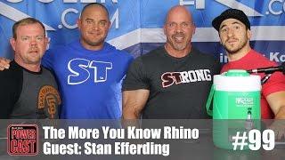 The More You Know Rhino - Stan Efferding   PowerCast #99   SuperTraining.TV
