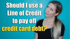 Should I use a Line of Credit to pay off Credit Card Debt?