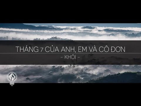 Khói - Tháng 7 của anh, em và cô đơn (Lyric Video)