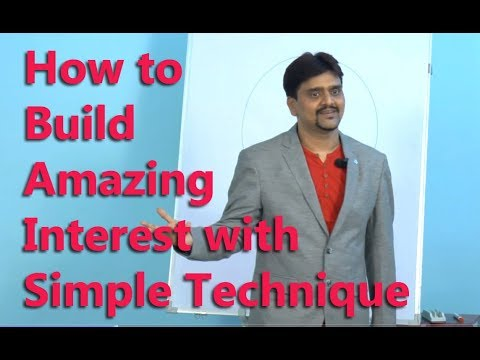 How to  Build  Amazing Interest with Simple Technique