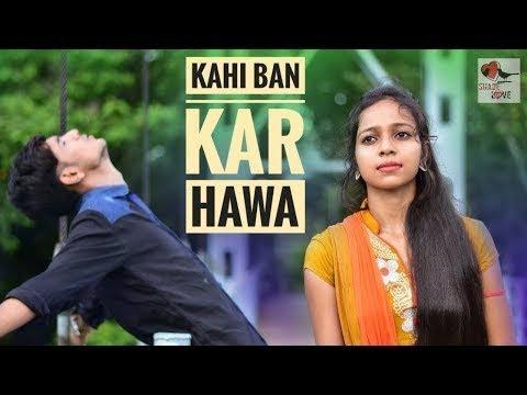 Kahi Ban Kar Hawa   Heart Touching Love Story   Sad Love Story   New Hindi Song 2018