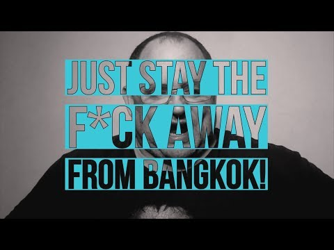 Just Stay the F*ck Away From Bangkok!