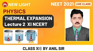 LIVE:NEET2021 |Physics| XI NCERT Thermal Expansion (Lecture 2) |Anil Sir