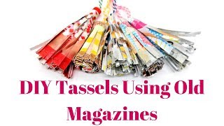 How To Make Tassels From Old Magazines Recycle & Reuse