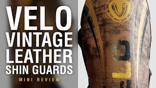 VELO Vintage Leather Shin Guards - Fight Gear Focus Mini Review
