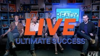 LoadingReadyLIVE Ep39 - Ultimate Success