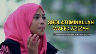 Wafiq Azizah - Sholatuminallah | Wa Alfa Salam (Official Music Video)