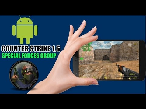 Counter Strike 1.6 (Special Forces Group) for Android Multiplayer - Gameplay/Trailer