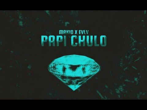 Makio & EVLV - Papi Chulo [Remix]