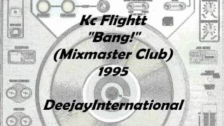 "Kc Flightt ""Bang!"" (Mixmaster Club) 1995 - D.I"