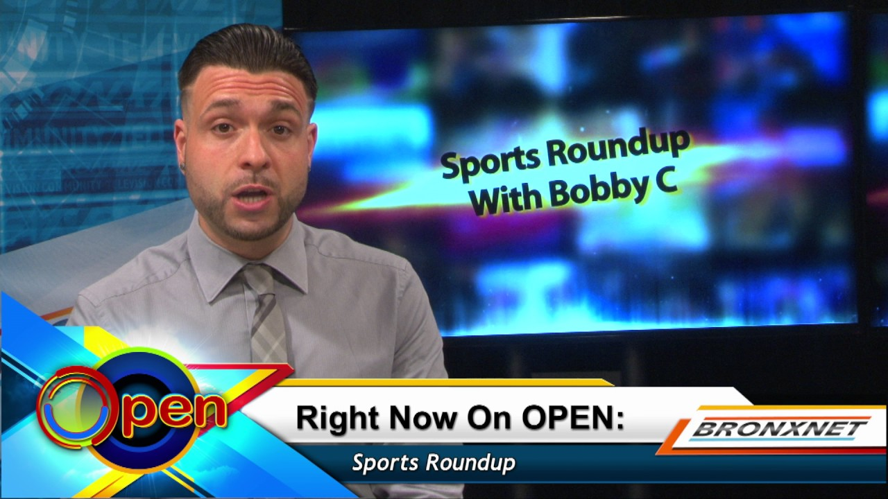 Sports Roundup with Bobby C | OPEN Friday | May 19th, 2017