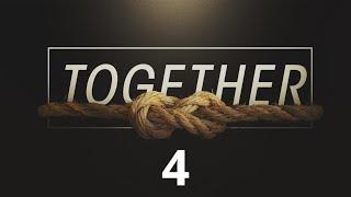 Together - Week 4