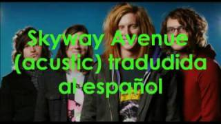 skyway avenue traducida al español we the kings