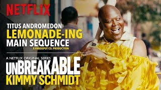 TITUS LEMONADE-ING - 'HOLD UP' - MAIN SEQUENCE - UNBREAKABLE KIMMY SCHMIDT - NETFLIX - LYRICS