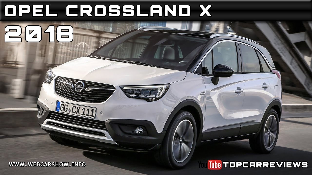 2018 opel crossland x review rendered price specs release date youtube. Black Bedroom Furniture Sets. Home Design Ideas