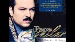 Pepe Aguilar - Por Mujeres Como Tu