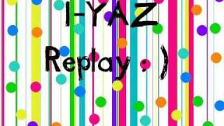 vuclip I-YAZ- Replay with Lyrics