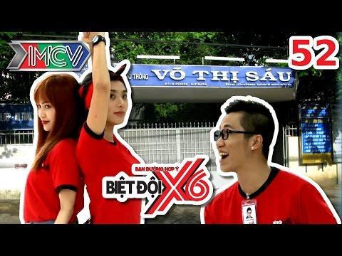 Biệt Đội X6 Tập 52 | BĐX6 #52 | Về trường THPT Võ Thị Sáu - Kết nạp thành viên mới | 06012017.