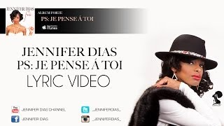 Jennifer Dias - Ps: Je Pense A Toi - Album #Forte (Lyric Video) 2013
