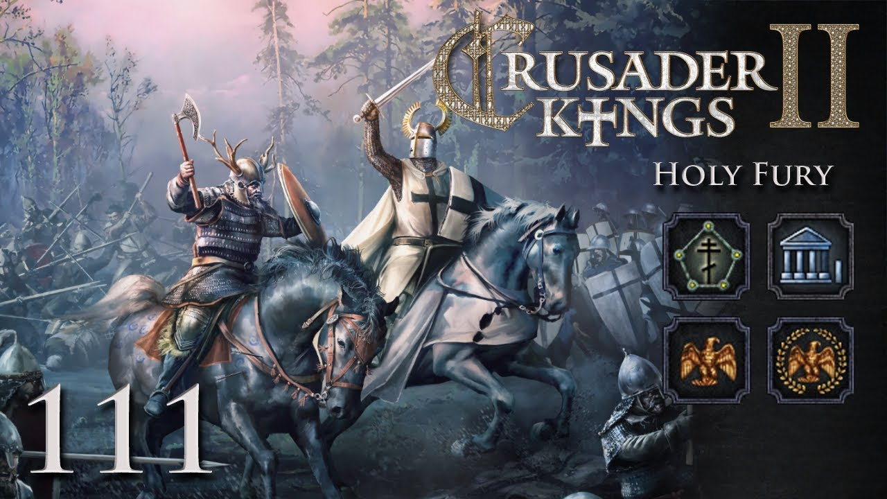 Crusader Kings 2: Holy Fury — Part 111 - Sorting Out the Retinue