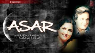 Teri Meri Ek Hi Manzil | Ghazals ASAR Album | Anuradha Paudwal, Manhar Udhas