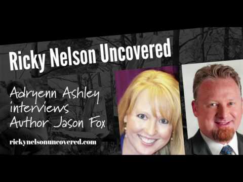Ricky Nelson Uncovered: How I Learned the Truth About His Last Days-interview with author Jason Fox