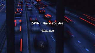 ZAYN - There You Are مترجمة Resimi