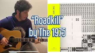 """HOW TO PLAY - """"Roadkill"""" by the 1975 EASY/BEGINNER Guitar Lesson"""