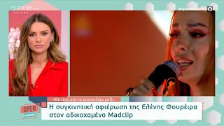 Η συγκινητική αφιέρωση της Ελένης Φουρέιρα στον Madclip   OPEN Weekend 18/09/21   OPEN TV