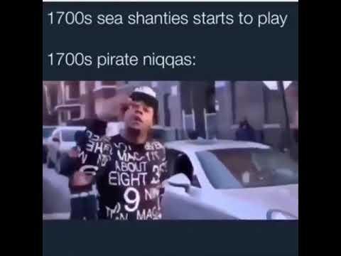 1700s sea shanties starts to play (Spongebob music meme)