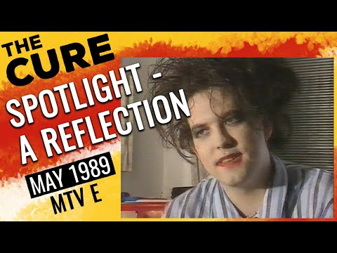 THE CURE - MTV Spotlight (A Reflection) - interview 1989