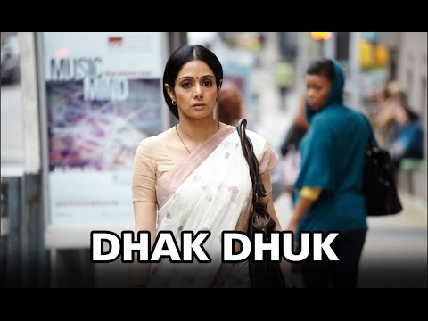 Dhak Dhuk  Song  English Vinglish  Sridevi