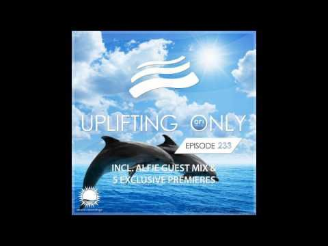 Ori Uplift - Uplifting Only 233 with Alfie