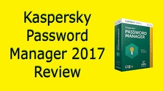 Kaspersky Password Manager 2017 Review