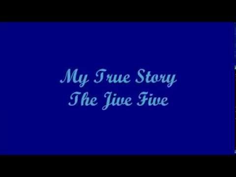 My True Story - The Jive Five (Lyrics)